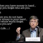 Seluruh Bumi akan lupakan anda jika anda tidak ada duit.