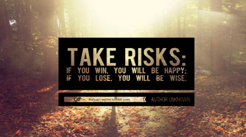 learn to take risk