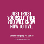 trust YOURSELF.