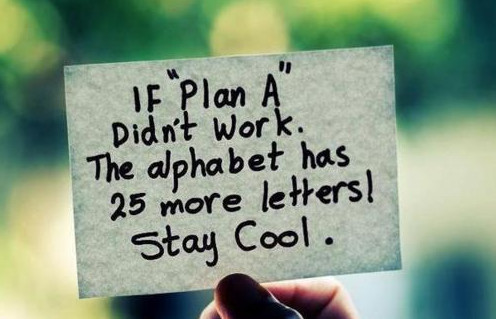 if plan a didnt work