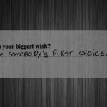 To be somebody's first choices