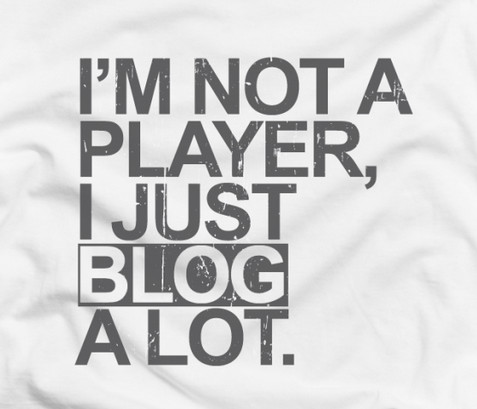 im not a player i just blog a lot